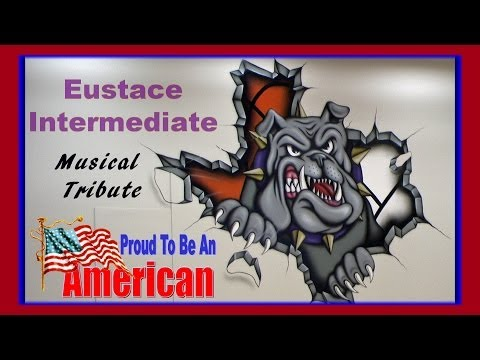 "2014 Eustace Intermediate school Musical Tribute "" Proud to be an American"""