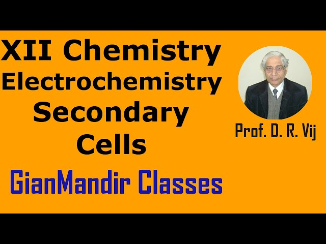 XII Chemistry | Electrochemistry | Secondary Cells  by Gourav Sir