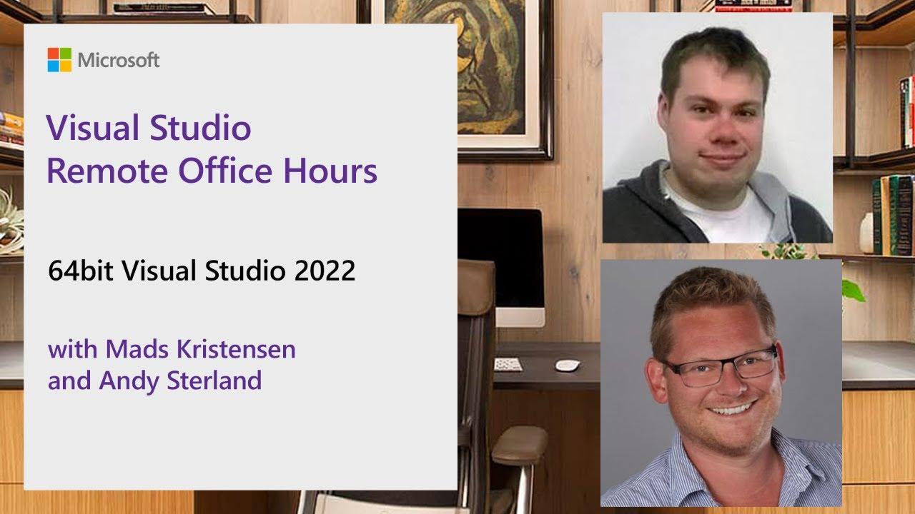 Visual Studio Remote Office Hours - 64bit Visual Studio 2022