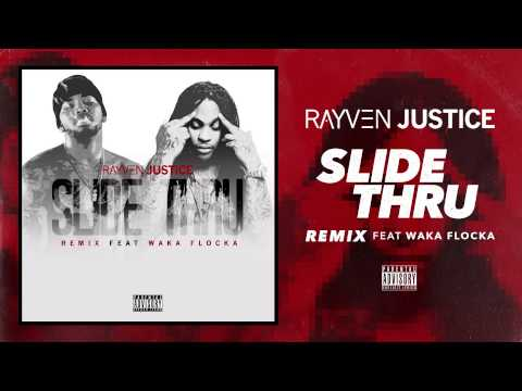 Rayven Justice - Slide Thru ft Waka Flocka (Audio)