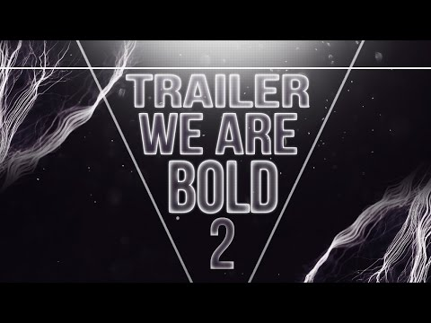 Trailer We Are Bold 2 Edit By Ferrero ! Teamtage 2 !
