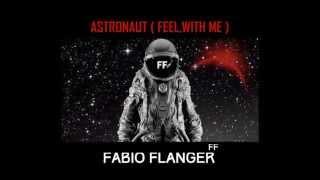 Fabio Flanger - Astronaut ( Feel,With Me )( Lyric Video )