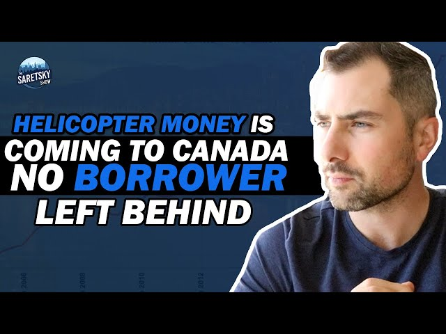 Helicopter Money Is Coming to Canada, No Borrower Left Behind