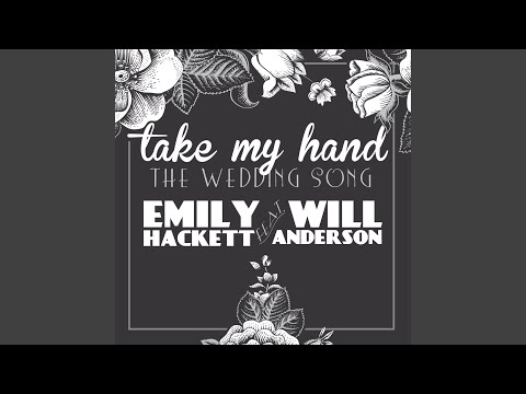 Take My Hand (The Wedding Song) (feat. Will Anderson)