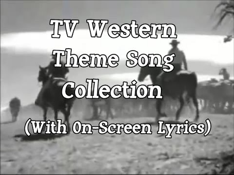 TV Western Theme Song Collection (With On-Screen Lyrics)