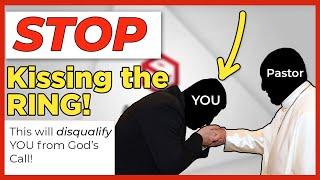 STOP Kissing the Ring! Church Go Along--Get Along