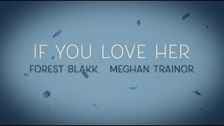 Forest Blakk - If You Love Her (feat. Meghan Trainor) [Official Lyric Video]