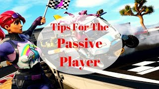 How to be a BETTER Passive Player (Fortnite Battle Royale)