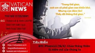 Radio thứ Hai 17/05/2021 - Vatican News Tiếng Việt