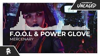 F.O.O.L & Power Glove - Mercenary [Monstercat Release]