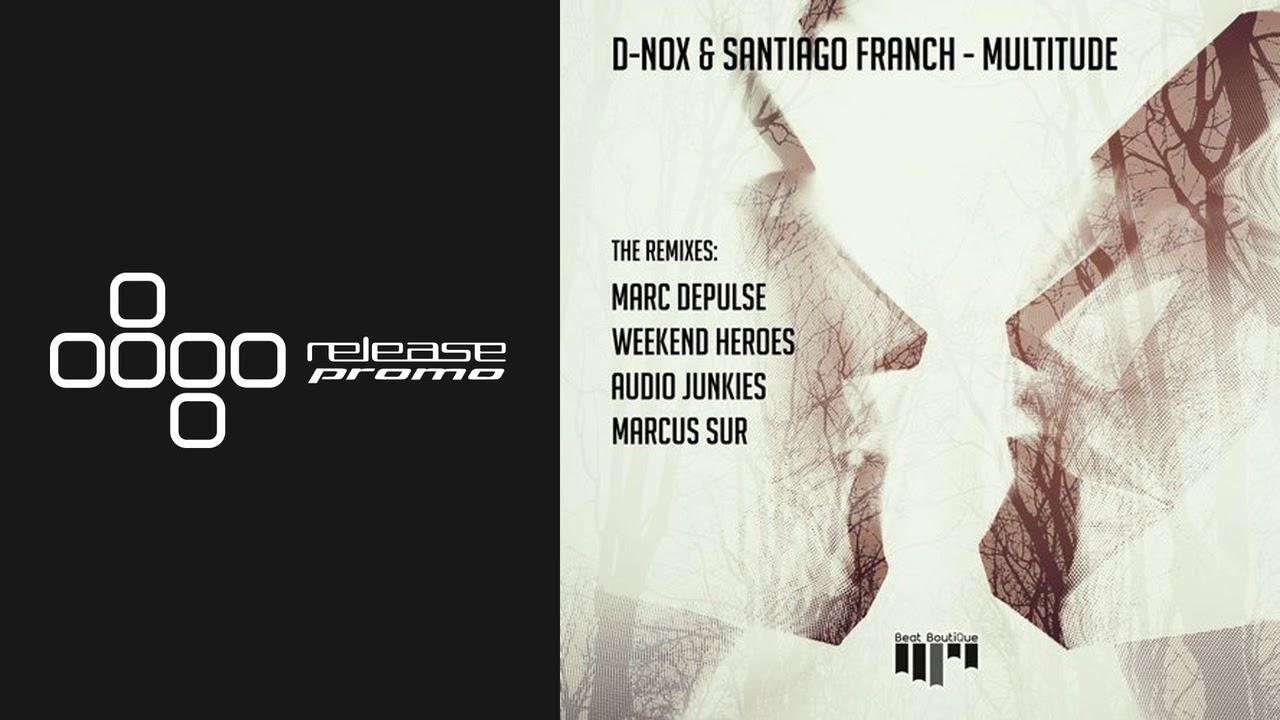 Download D-Nox & Santiago Franch - Multitude (Weekend Heroes Remix) [Beat Boutique]
