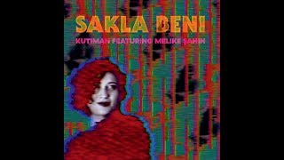 Kutiman feat. Melike Şahin - Sakla Beni Video