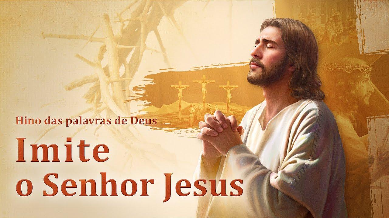 """Melhor música gospel em português """"Imite o Senhor Jesus"""""""