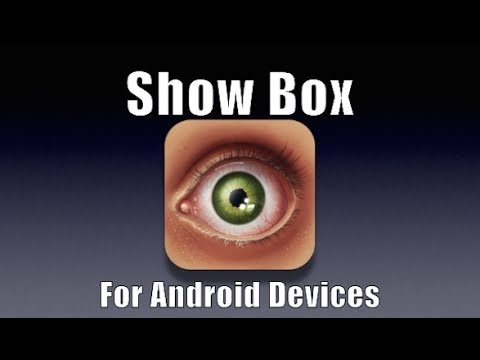 Show Box - Free Movies & TV Shows For All Android Devices (Stream Or Download)