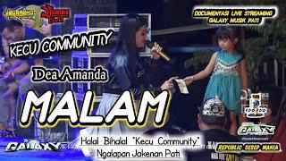 MALAM - DEA AMANDA - GALAXY MUSIK PATI - KECU COMMUNITY
