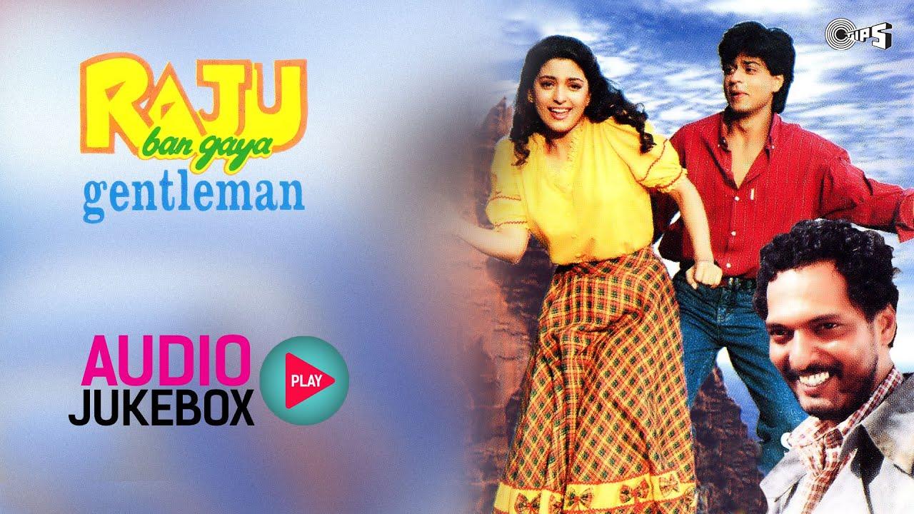 Raju Ban Gaya Gentleman Jukebox Full Album Songs Shahrukh Juhi