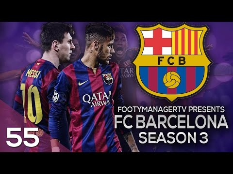 FOOTBALL MANAGER 2015 LET'S PLAY | FC Barcelona #55 | New Ch