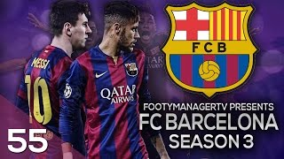 FOOTBALL MANAGER 2015 LET'S PLAY | FC Barcelona #55 | New Challenge Begins!