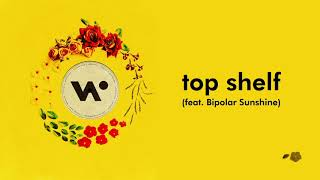 Watch Whethan Top Shelf feat Bipolar Sunshine video