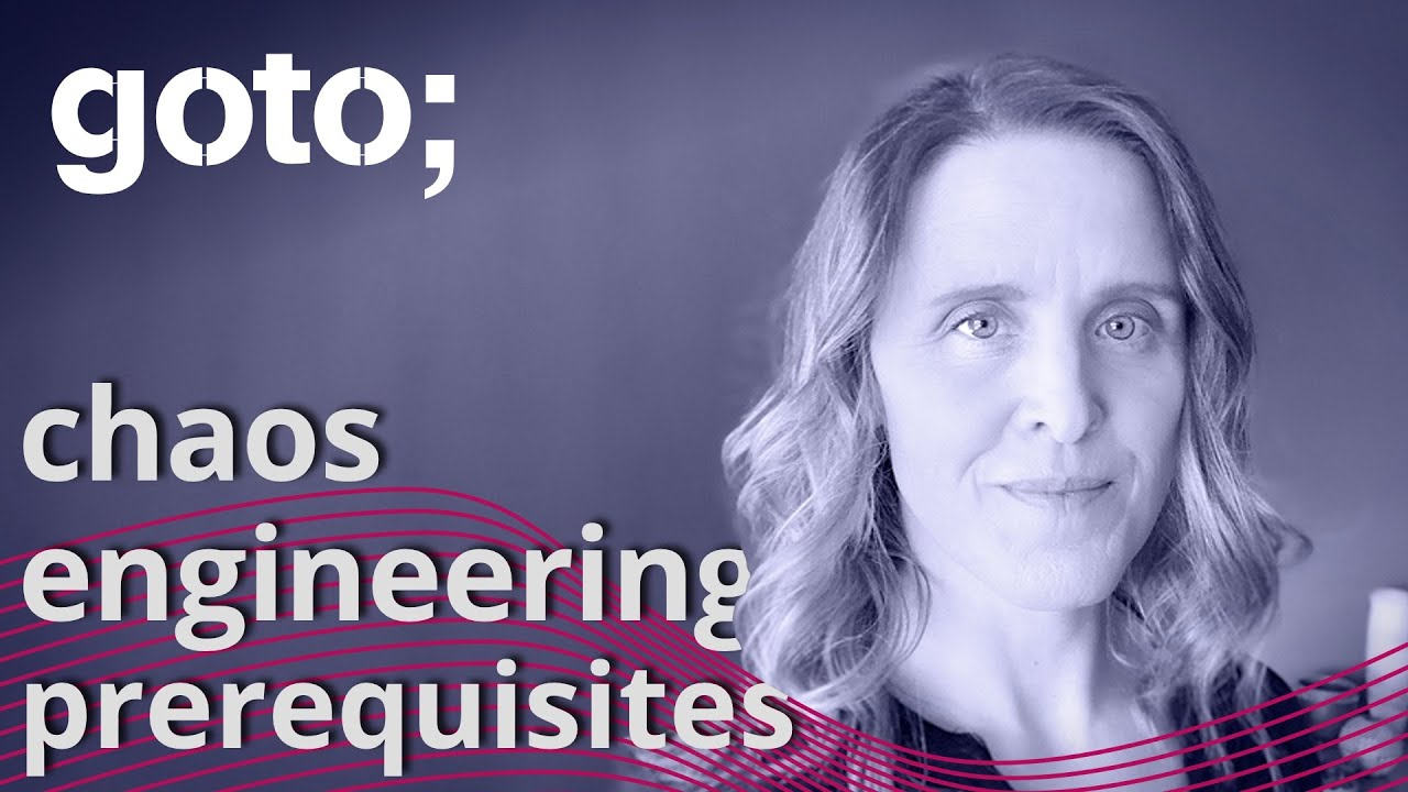Prerequisites for Chaos Engineering • Courtney Nash