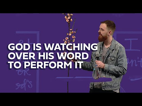 God Is Watching Over His Word - Jeremiah 1