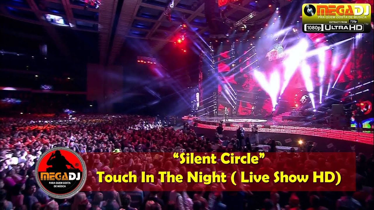 Silent Circle - Touch In The Night - (Live Show 1080p) - Hist 80 - ✪ MegaDJ