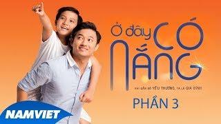 Phim Chiếu Rạp 2019 Ở Đây Có Nắng - Quý Bình, Huy Khánh, Lê Bình, Quỳnh Chi Phần 3 - Phim Hay 2019