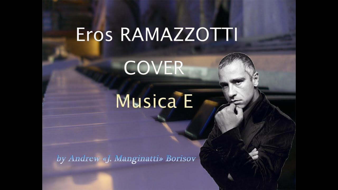 Musica E Eros Ramazzotti Cover Youtube