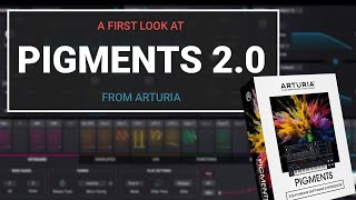 First Look at Arturia Pigments 2