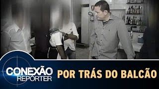 Conexão Repórter (28/01/15) - Por Trás Do Balcão