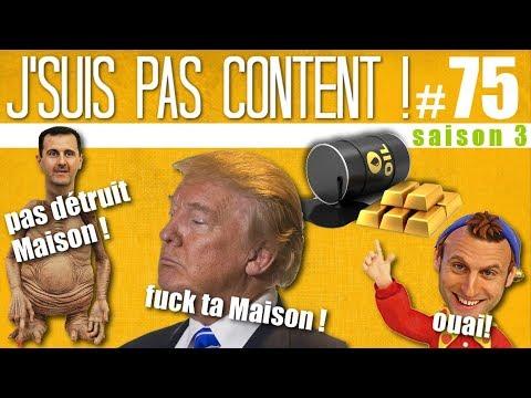 J'SUIS PAS CONTENT ! 75 : Macron atomise Audiard, Trump bombarde Bachar & l'Arabie explose la Bourse