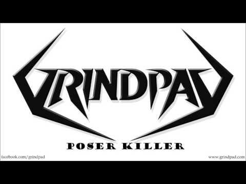 Grindpad - Poser Killer