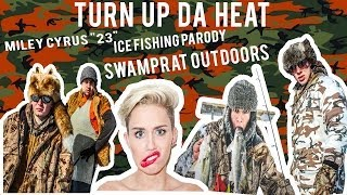 "TURN UP DA HEAT - Miley Cyrus ""23"" - Ice Fishing Parody - Swamprat Outdoors"