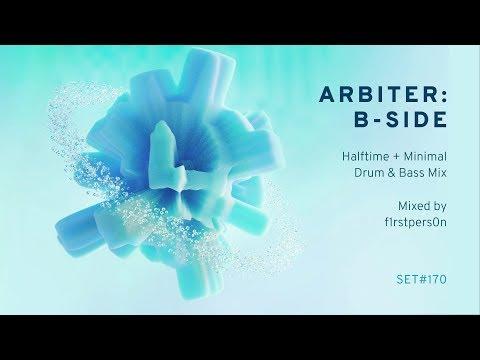Arbiter: B-Side | Halftime + Minimal Drum & Bass Mix