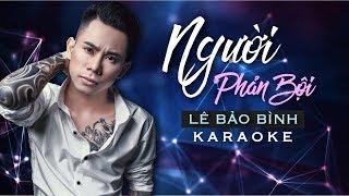 Karaoke Beat Chuẩn | Người Phản Bội Remix - Lê Bảo Bình