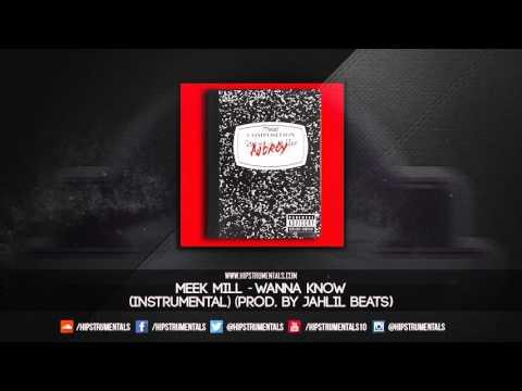 Meek Mill - Wanna Know [Instrumental] (Prod. By Jahlil Beats) + DL via @Hipstrumentals