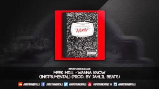 Meek Mill - Wanna Know [Instrumental] (Prod. By Jahlil Beats) + DL via @Hipstrumentals