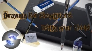 Drawing for Beginners: Using Your Tools
