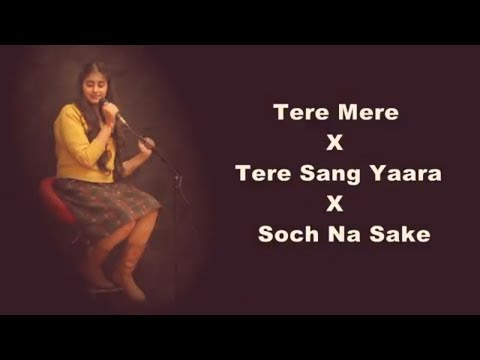 CHEF : Tere Mere Female Cover x Soch Na Sake x Tere Sang Yaara | Video Song | Amaal Mallik