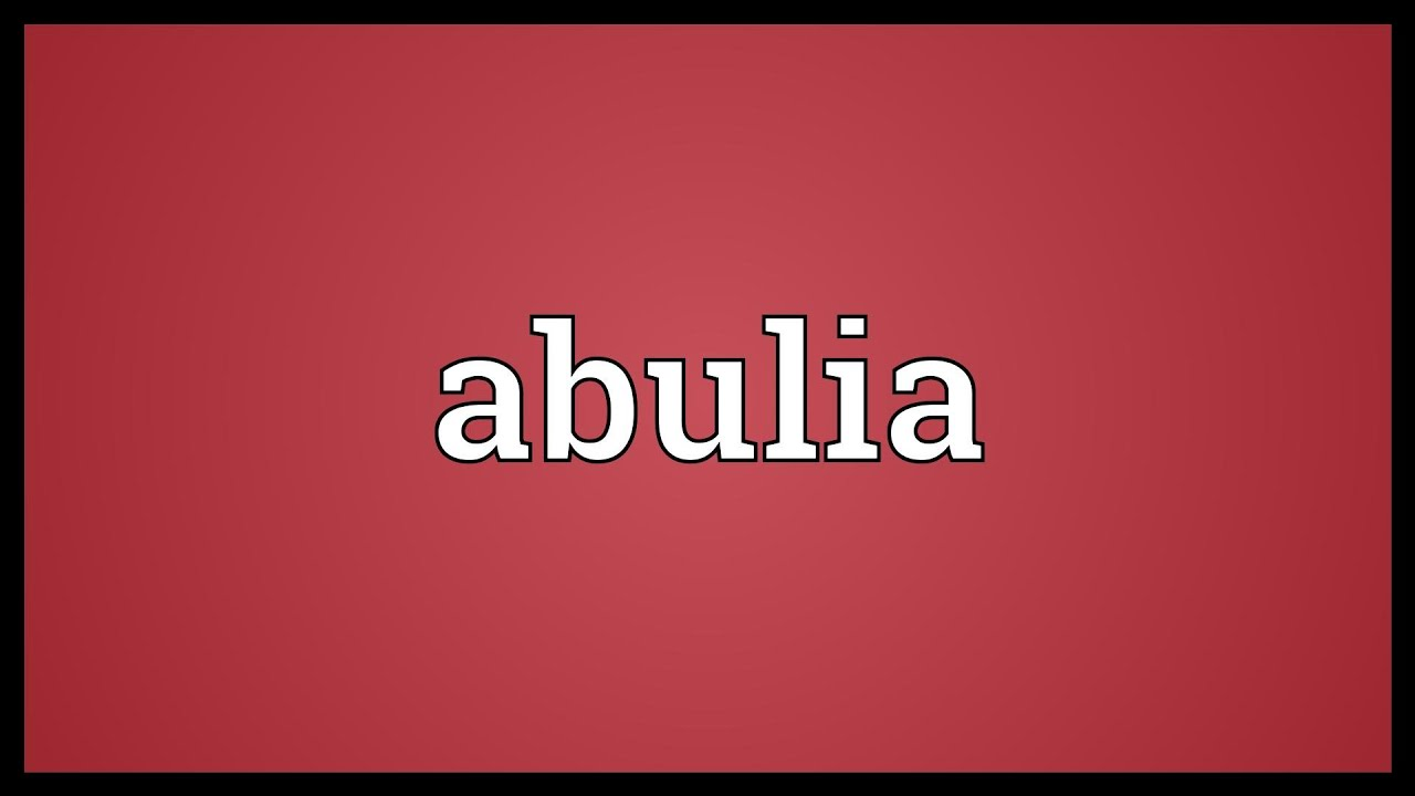 Abulia Meaning Youtube