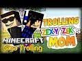 SPECIAL - Trolling ZexyZek's MOTHER - Minecraft MEGA Trolling #5 w/ ZexyZek