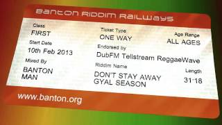 Dont Stay Away - Gyal Season Riddim mixed by Banton Man