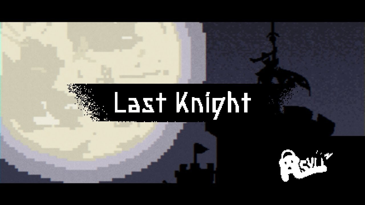 Download Last Knight - Mr.Asyu