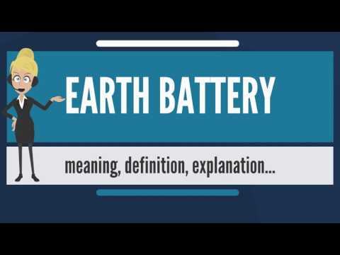 What is EARTH BATTERY? What does EARTH BATTERY mean? EARTH BATTERY meaning & explanation