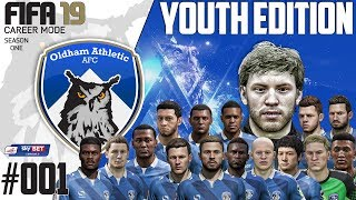 Fifa 19 Career Mode  - Youth Edition - Oldham Athletic - Season 1 EP 1 ( FIFA 2019 )
