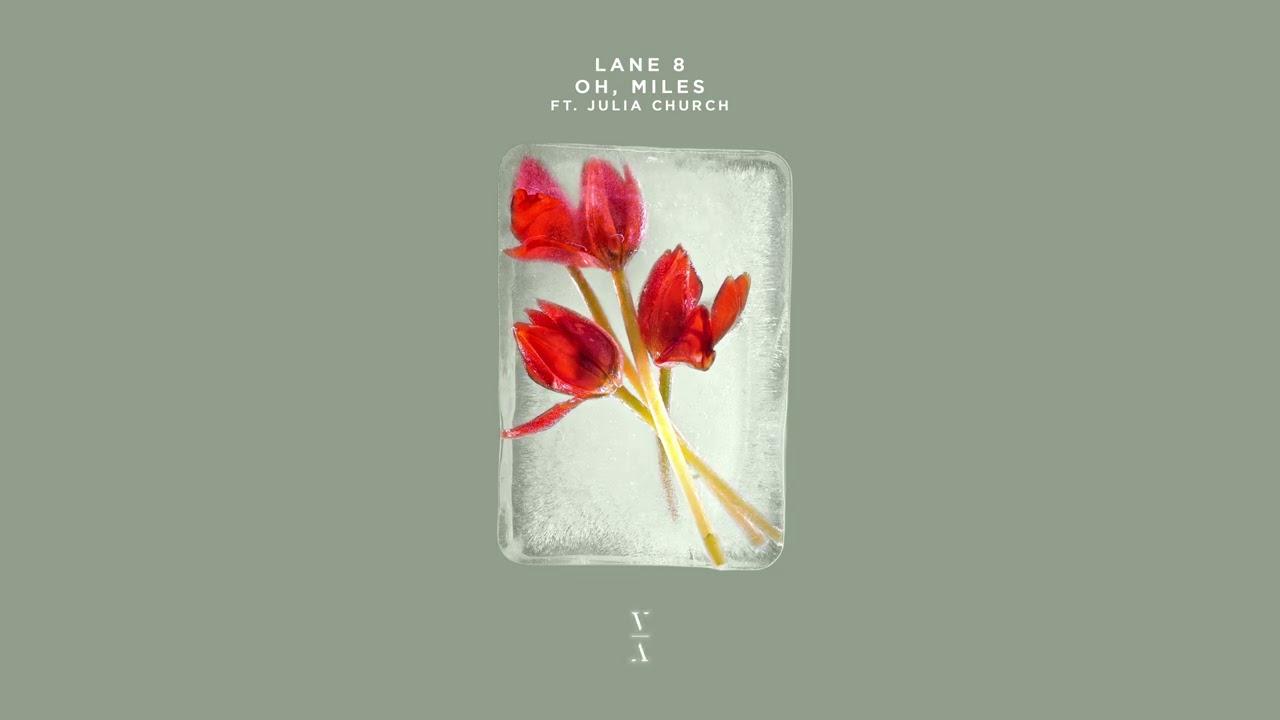 Lane 8 - Oh, Miles feat. Julia Church