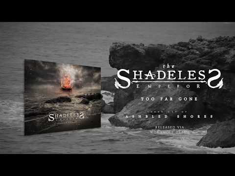 The Shadeless Emperor: Too Far Gone [OFFICIAL LYRIC VIDEO]