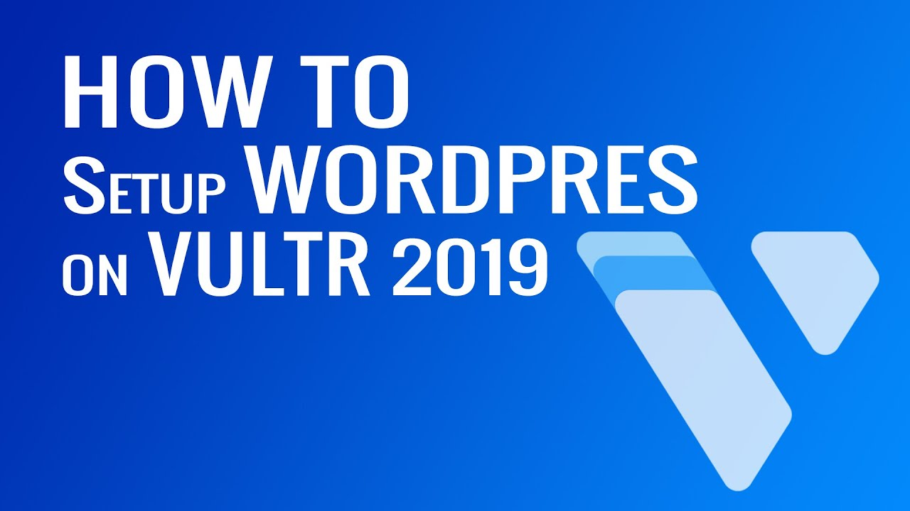 How to Setup WordPress Site On Vultr VPS Using One Click Installation 2019