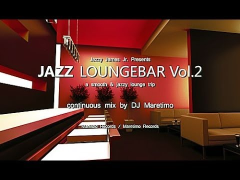 DJ Maretimo - Jazz Loungebar Vol.2 (Full Album) HD, 2018, Smooth Bar Lounge Music