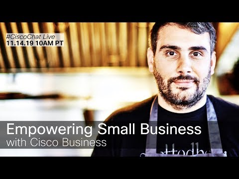 #CiscoChat Live - Empowering Small Business With Cisco Business